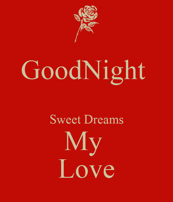 Goodnight Sweet Dreams My Love Poster Bu Keep Calm O Matic