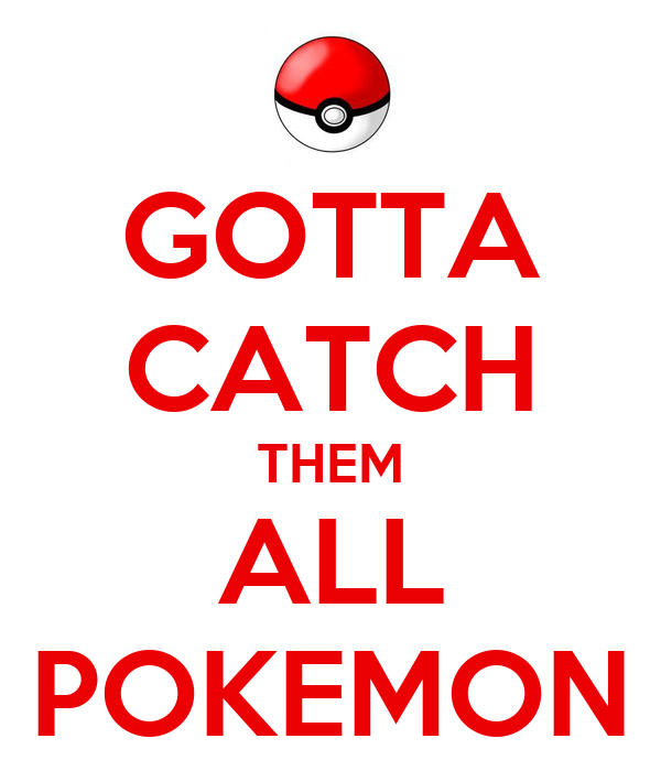 Gotta Catch Them All Pokemon 2