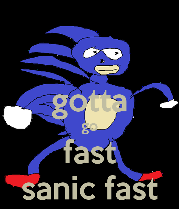 Gotta Go Fast Sanic Fast Poster Star Keep Calm O Matic