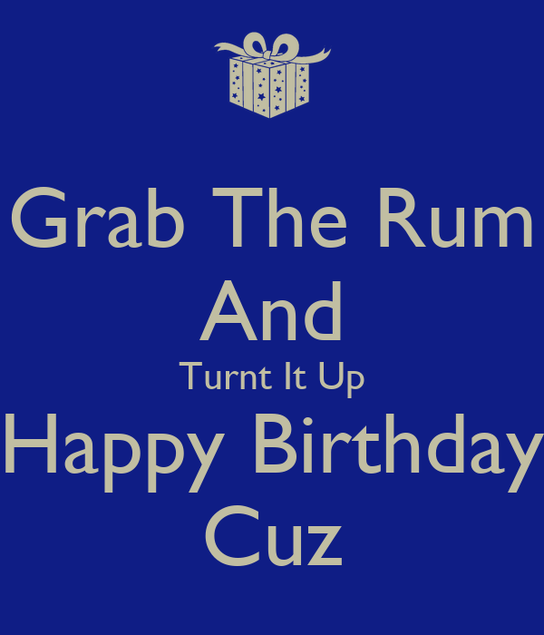 Grab The Rum And Turnt It Up Happy Birthday Cuz Poster