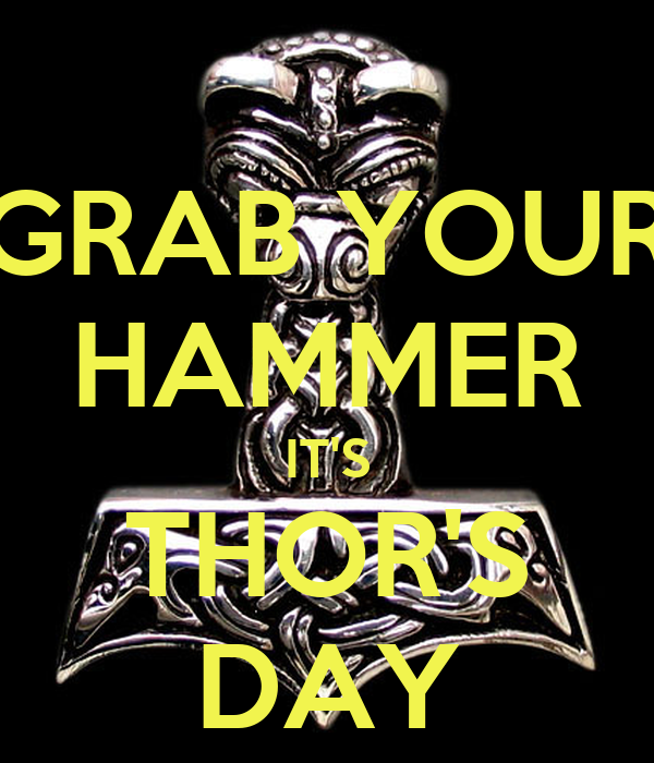 grab your hammer it s thor s day poster thor keep calm