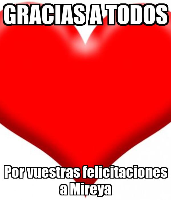 GRACIAS A TODOS Por Vuestras Felicitaciones Mireya