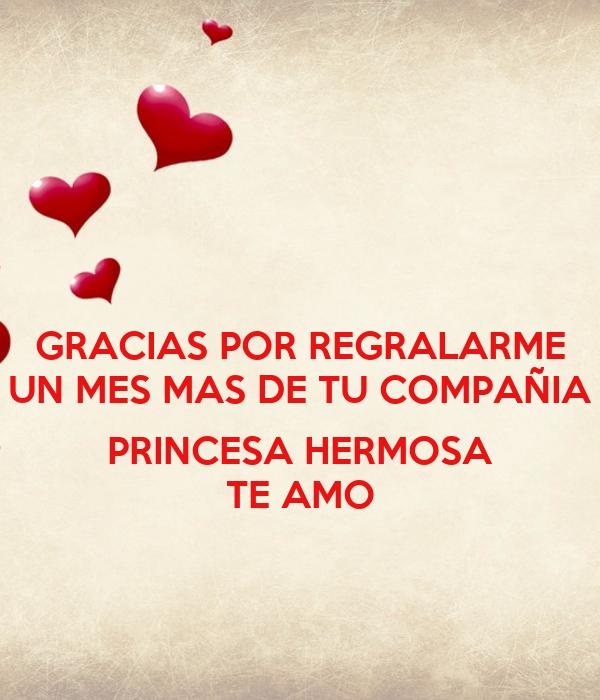 Gracias Por Regralarme Un Mes Mas De Tu Compania Princesa Hermosa