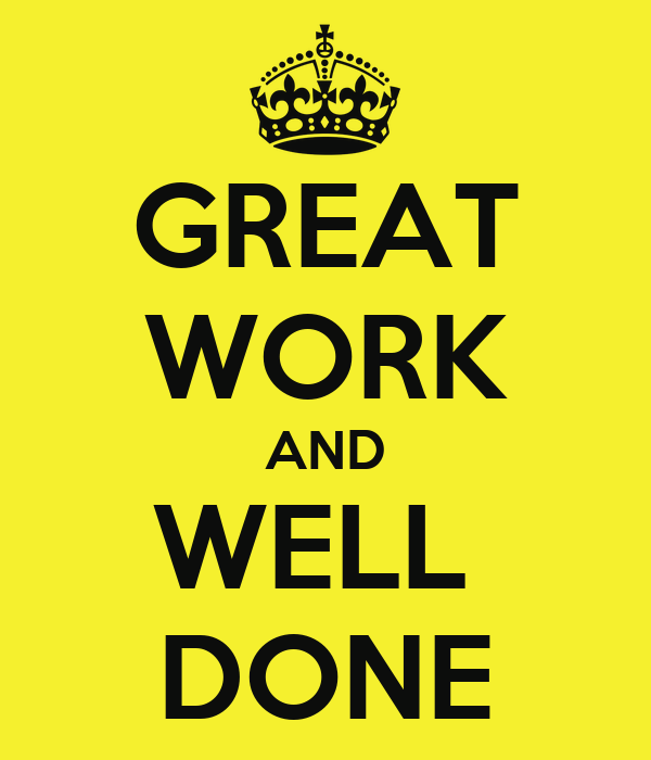 Appreciation Quotes For Good Work Done: GREAT WORK AND WELL DONE Poster
