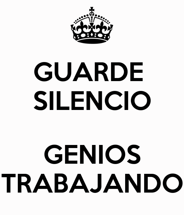 guarde-silencio-genios-trabajando.png
