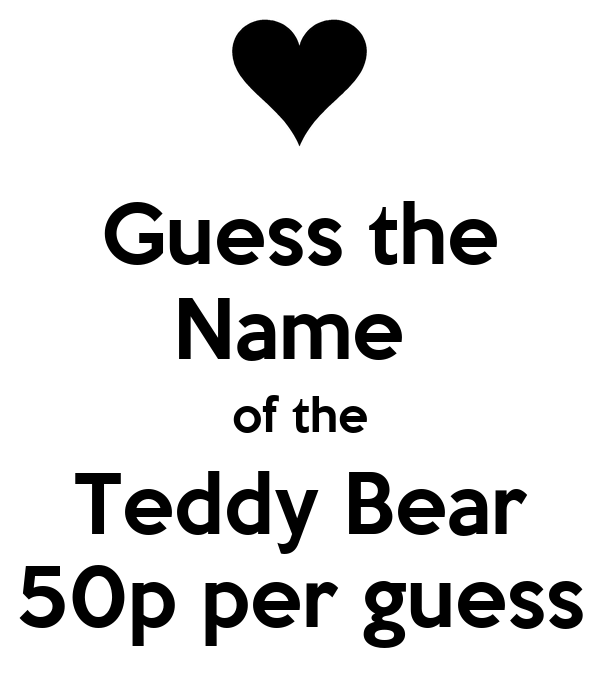 Guess the name of the teddy bear 50p per guess poster for Name the bear template
