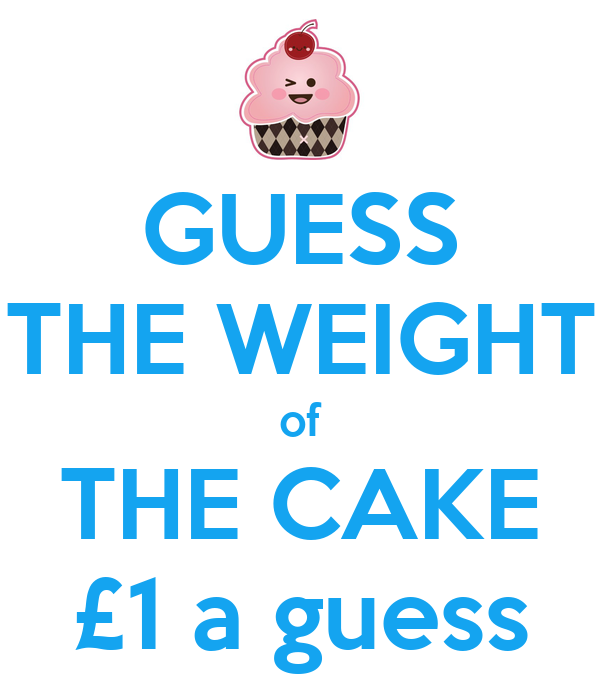 Guess The Weight Of The Cake 163 1 A Guess Poster Slt2312