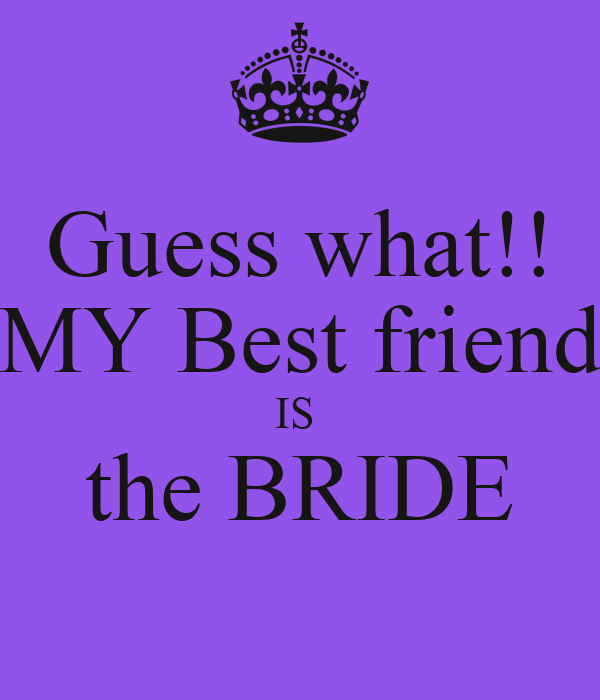 Friend Of Bride Quotes : Gallery for gt bride to be quotes from a friend