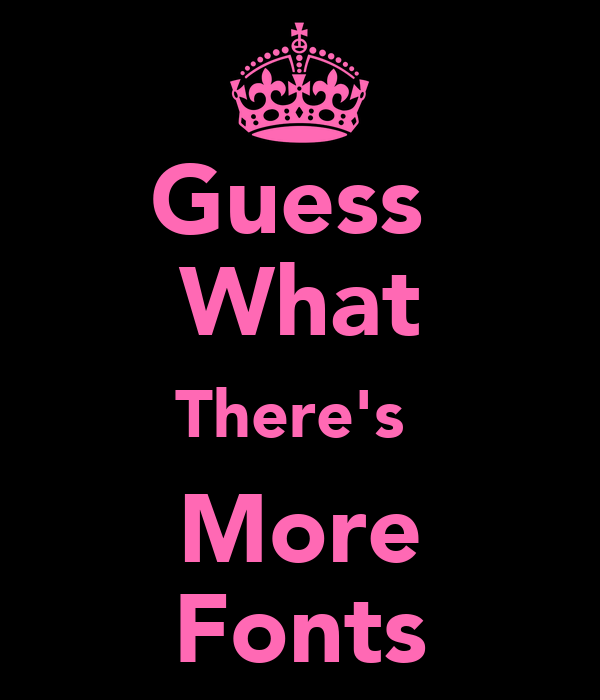 Guess what there 39 s more fonts poster random keep calm for Keep calm font download