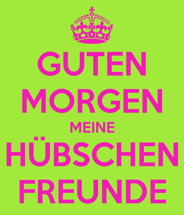 Guten Morgen Meine Hübschen Freunde Poster A Keep Calm O