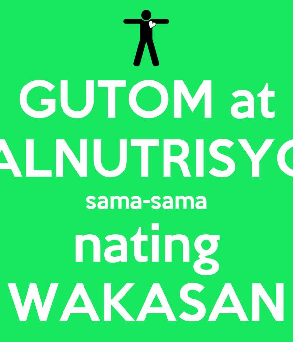 GUTOM at MALNUTRISYON sama-sama nating WAKASAN