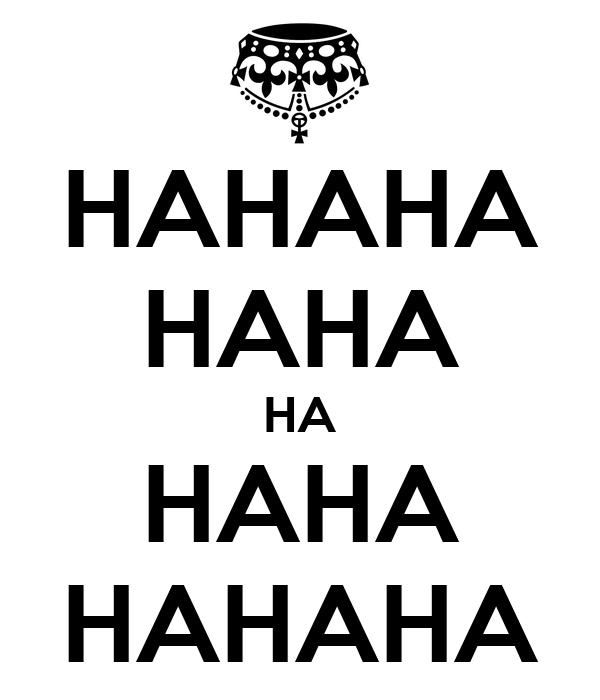 HAHAHA HAHA HA HAHA HAHAHA Poster   LOLxs   Keep Calm-o-Matic Hahaha