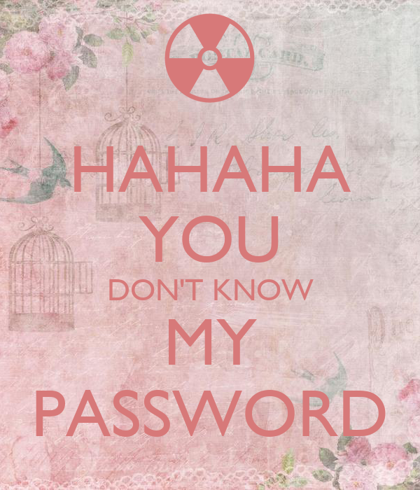 HAHAHA YOU DON T KNOW MY PASSWORD Poster vivú