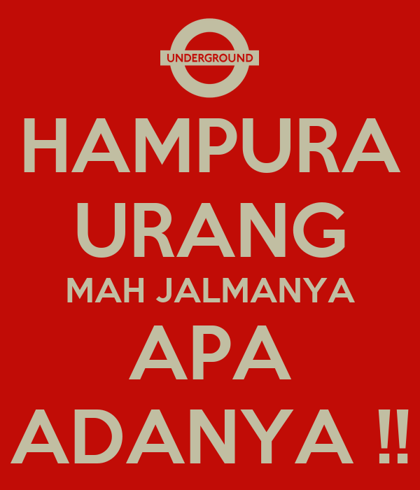 HAMPURA URANG MAH JALMANYA APA ADANYA !! Poster   ifan ...