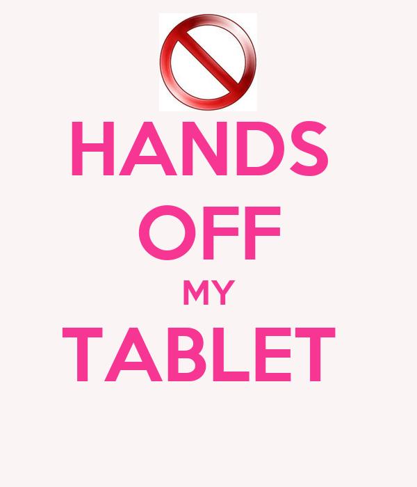 HANDS OFF MY TABLET Poster | rara