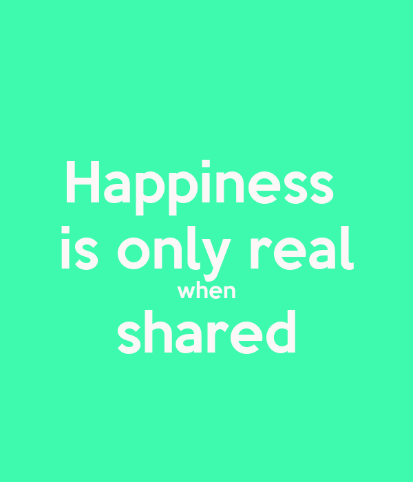 happiness is real when shared Shop happiness only real when shared into the wild t-shirts designed by yellowkoong as well as other into the wild merchandise at teepublic.
