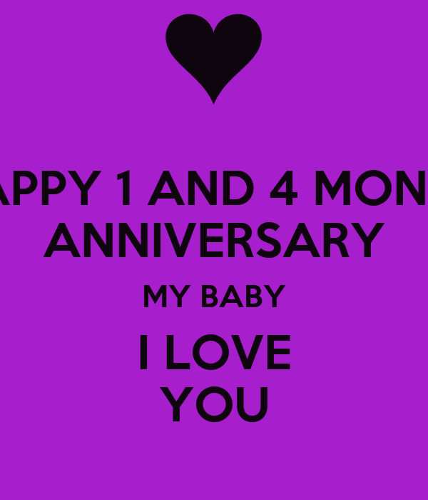 Happy 1 and 4 month anniversary my baby i love you keep calm and