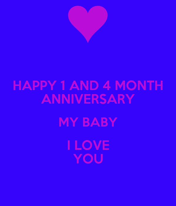 HAPPY 1 AND 4 MONTH ANNIVERSARY MY BABY I LOVE YOU Poster ...