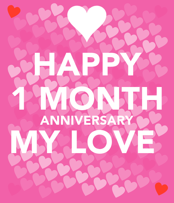 HAPPY 1 MONTH ANNIVERSARY MY LOVE Poster | MM | Keep Calm ...