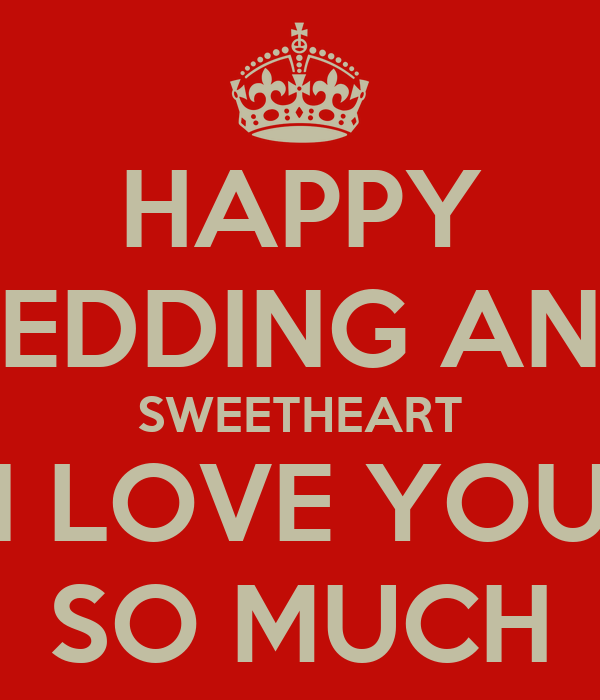 HAPPY 1 MONTH WEDDING ANNIVERSARY SWEETHEART I LOVE YOU SO MUCH ...