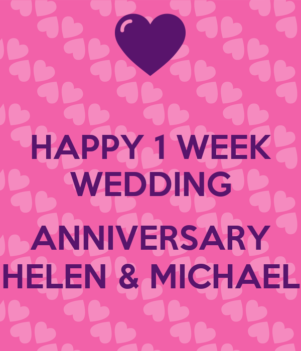 happy 1 week wedding anniversary helen michael
