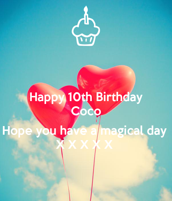 Happy 10th Birthday Coco Hope You Have A Magical Day X X X