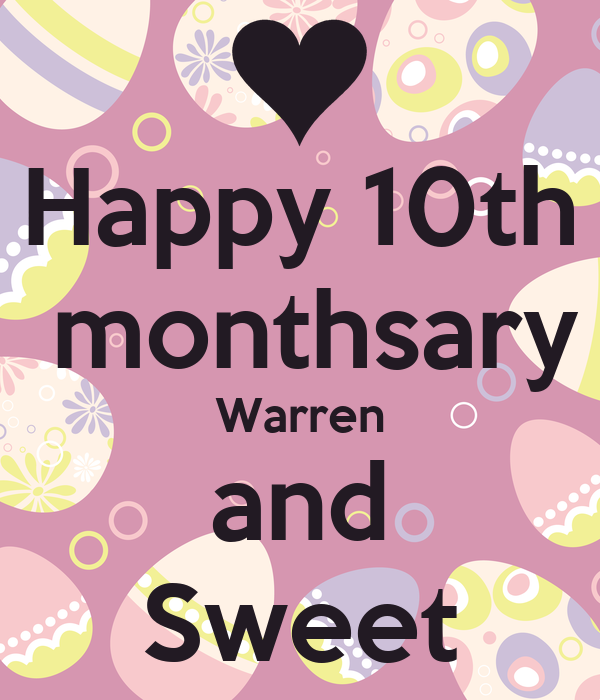 Happy 10th Monthsary Warren And Sweet