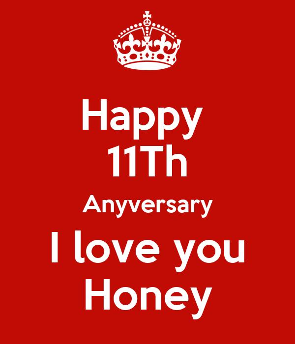 Wallpaper I Love You Honey : Happy 11Th Anyversary I love you Honey - KEEP cALM AND cARRY ON Image Generator