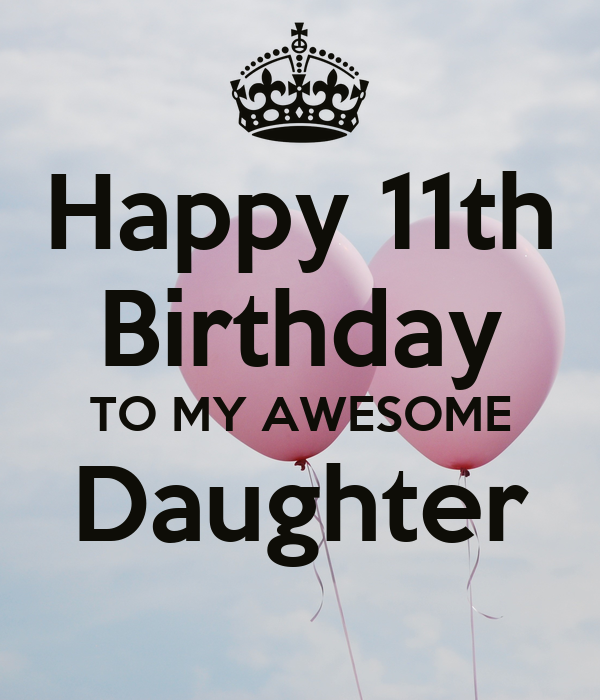 Happy 11th Birthday To My Awesome Daughter Poster Sheree