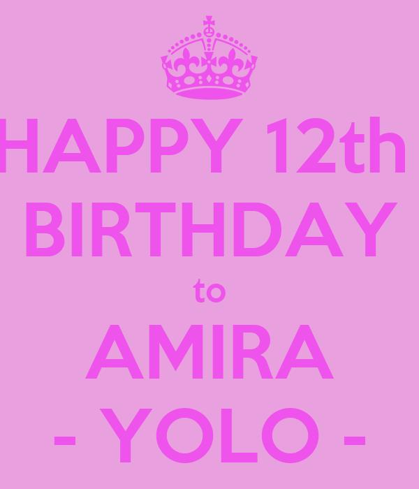 HAPPY 12th BIRTHDAY To AMIRA - YOLO - Poster