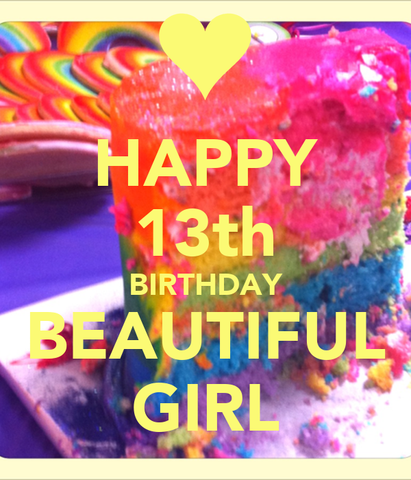 Birthday Quotes For 12 Year Old Daughter: HAPPY 13th BIRTHDAY BEAUTIFUL GIRL Poster