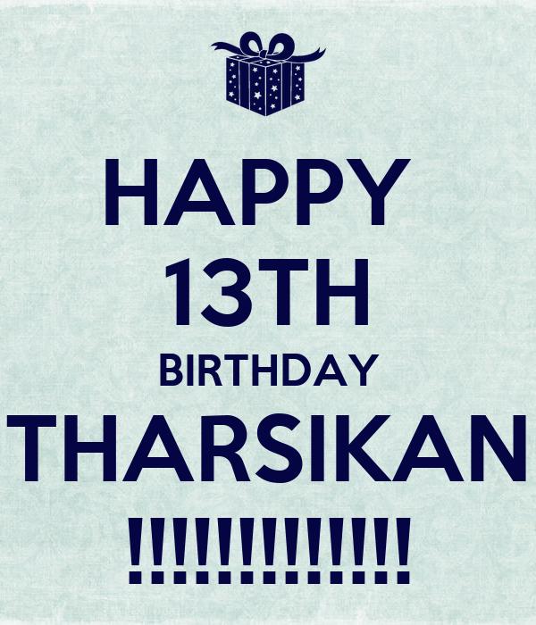 HAPPY 13TH BIRTHDAY THARSIKAN !!!!!!!!!!!!!
