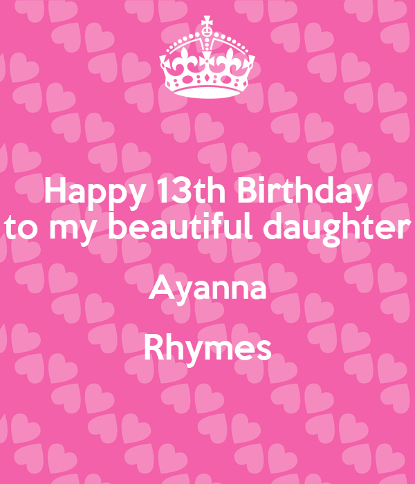 Happy 13th Birthday To My Beautiful Daughter Ayanna Rhymes