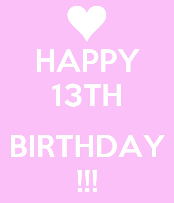 HAPPY 13TH BIRTHDAY !!! Poster   L   Keep Calm-o-Matic