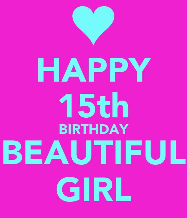 HAPPY 15th BIRTHDAY BEAUTIFUL GIRL Poster