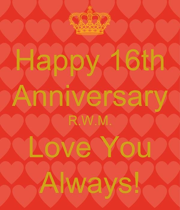 Happy 16th Anniversary Rwm Love You Always Poster Lis Keep