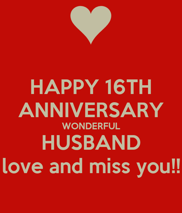 Happy 16th Anniversary Wonderful Husband Love And Miss You Poster