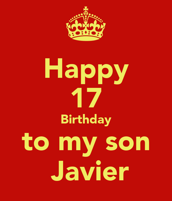 Happy 17 Birthday To My Son Javier Poster