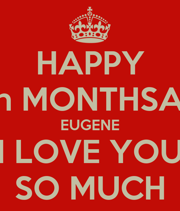 Y I Love You So Much Quotes : happy-17th-monthsary-eugene-i-love-you-so-much.png