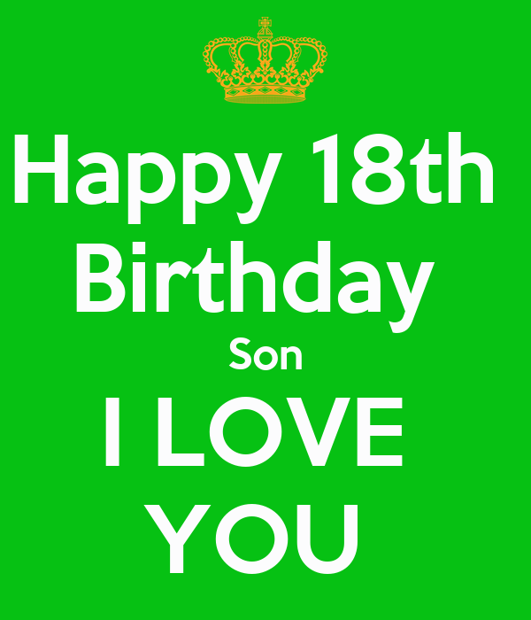Similiar happy 18 birthday son keywords happy 18th birthday son i love you poster carola keep calm o matic m4hsunfo
