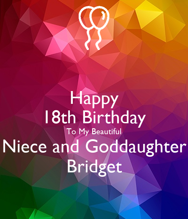 Wondrous Happy 18Th Birthday To My Beautiful Niece And Goddaughter Bridget Funny Birthday Cards Online Fluifree Goldxyz