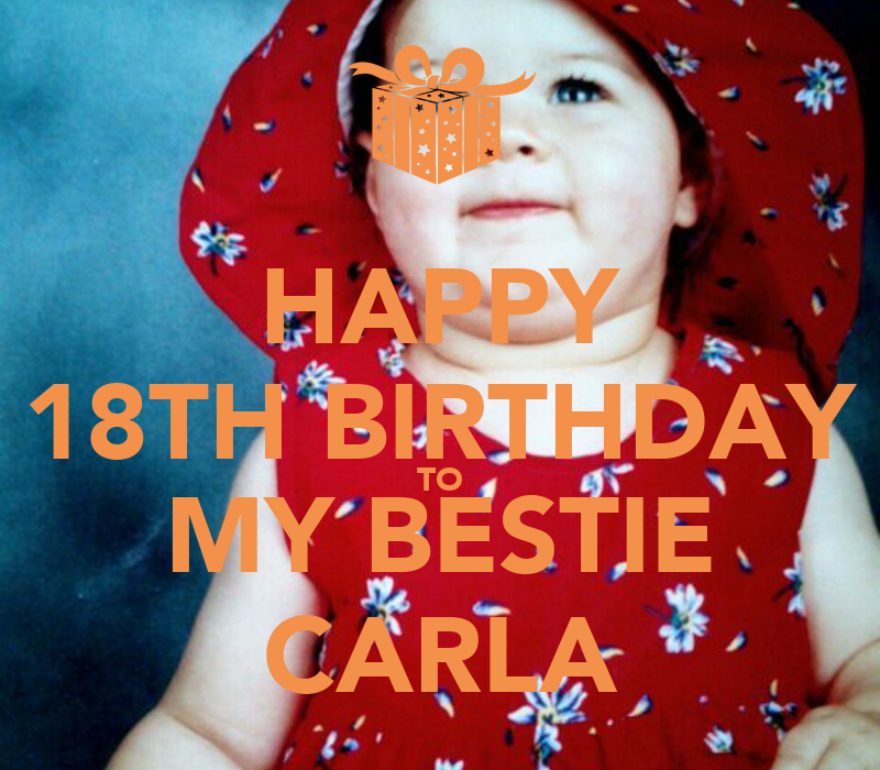 HAPPY 18TH BIRTHDAY TO MY BESTIE CARLA Poster