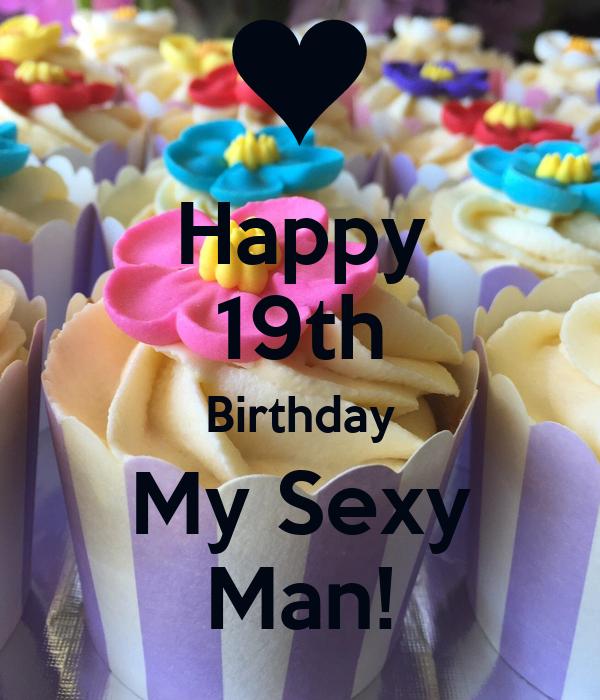Enjoyable Happy 19Th Birthday My Sexy Man Poster All Keep Calm O Matic Funny Birthday Cards Online Elaedamsfinfo