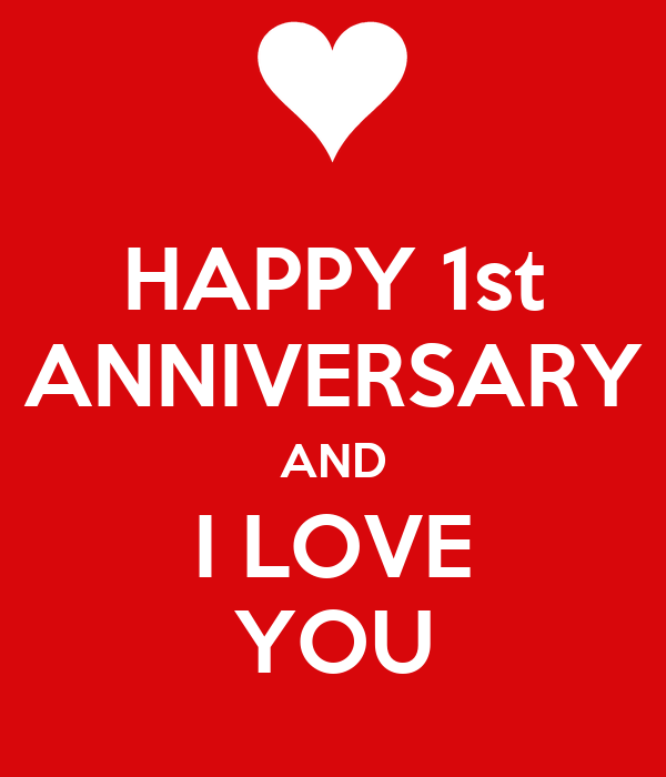Happy st anniversary and i love you poster haha keep