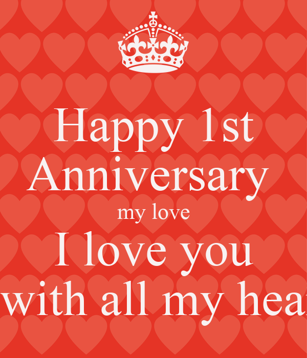 Happy 1st Anniversary my love I love you I with all my heart Poster ...
