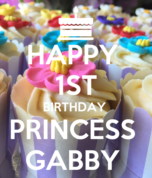 HAPPY 1ST BIRTHDAY PRINCESS GABBY Poster