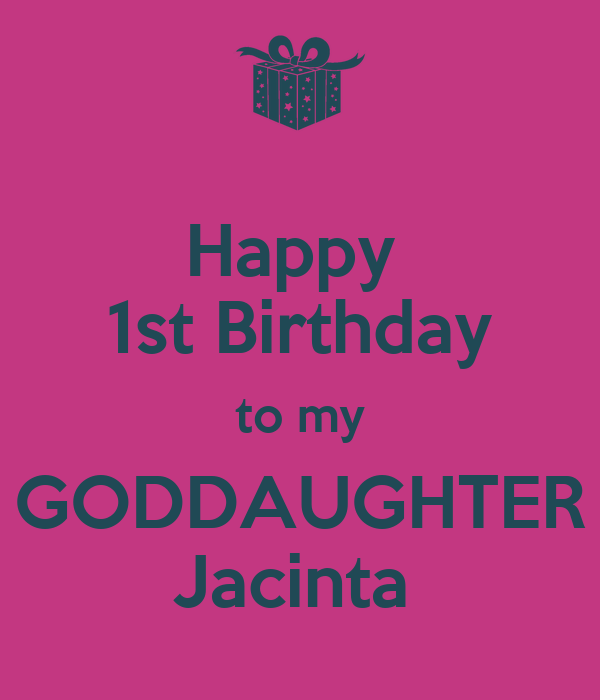 Birthday Quotes Goddaughter: Happy 1st Birthday To My GODDAUGHTER Jacinta Poster