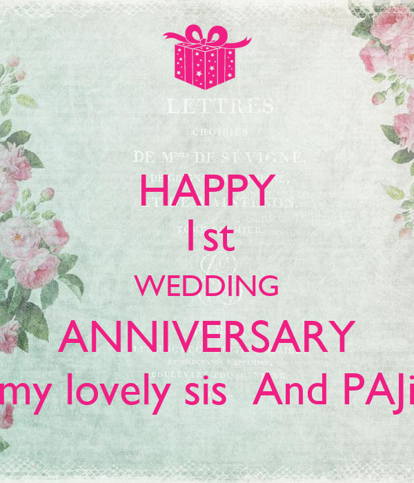 HAPPY 1st WEDDING ANNIVERSARY my lovely sis And PAJi Poster | kj ...