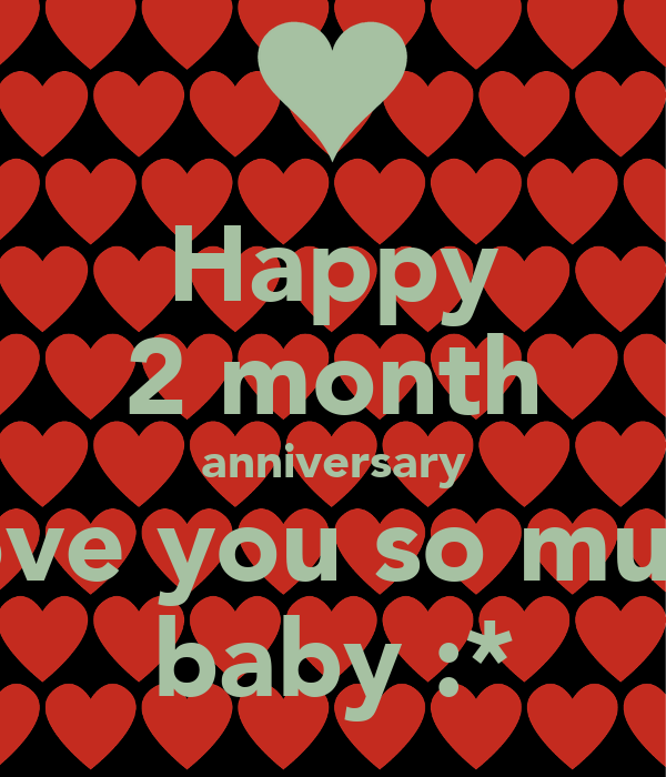 Happy 2 month anniversary Love you so much baby :* Poster ...