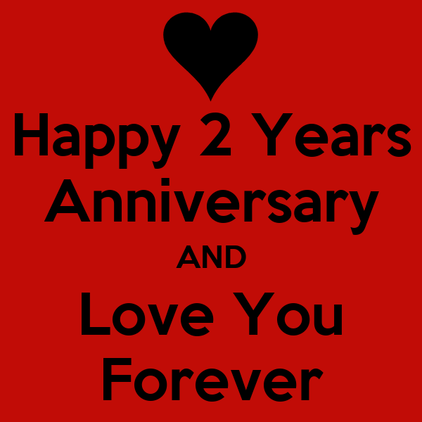 Happy years anniversary and love you forever keep calm
